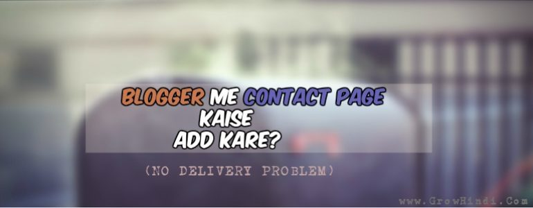 Blogger Me Contact Page Kaise Banaye (No Delivery Problem)